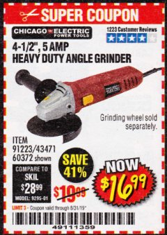 "Harbor Freight Coupon 4-1/2"" HEAVY DUTY ANGLE GRINDER Lot No. 91223/60372 Valid Thru: 8/31/19 - $16.99"