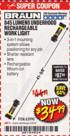 Harbor Freight Coupon BRAUN 845 LUMEN UNDERHOOD RECHARGEABLE WORK LIGHT Lot No. 63990 Expired: 2/28/19 - $34.99