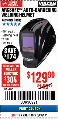 Harbor Freight Coupon VULCAN ARCSAFE AUTO-DARKENING WELDING HELMET Lot No. 63749 Expired: 5/27/18 - $129.99
