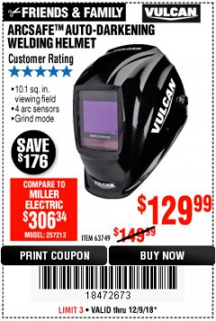 Harbor Freight Coupon VULCAN ARCSAFE AUTO-DARKENING WELDING HELMET Lot No. 63749 Expired: 12/9/18 - $129.99