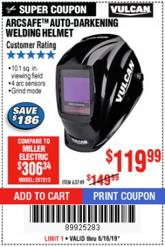 Harbor Freight Coupon VULCAN ARCSAFE AUTO-DARKENING WELDING HELMET Lot No. 63749 Expired: 6/16/19 - $119.99
