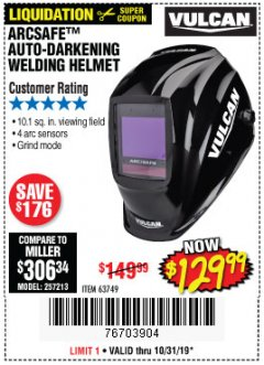 Harbor Freight Coupon VULCAN ARCSAFE AUTO-DARKENING WELDING HELMET Lot No. 63749 Expired: 10/31/19 - $129.99