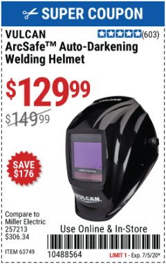 Harbor Freight Coupon VULCAN ARCSAFE AUTO-DARKENING WELDING HELMET Lot No. 63749 Expired: 7/5/20 - $129.99