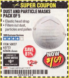 Harbor Freight Coupon DUST AND PARTICLE MASK 5 PACK Lot No. 62606/63723/50027 Valid Thru: 11/30/19 - $1.69
