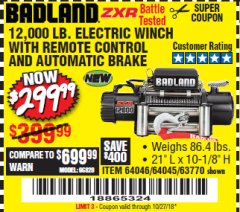 Harbor Freight Coupon BADLAND ZXR12000 12000 LB. OFF-ROAD VEHICLE ELECTRIC WINCH WITH AUTOMATIC LOAD-HOLDING BRAKE Lot No. 64045/64046/63770 Expired: 10/27/18 - $299.99