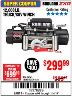 Harbor Freight Coupon BADLAND ZXR12000 12000 LB. OFF-ROAD VEHICLE ELECTRIC WINCH WITH AUTOMATIC LOAD-HOLDING BRAKE Lot No. 64045/64046/63770 Expired: 1/14/19 - $299.99