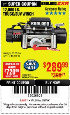 Harbor Freight Coupon BADLAND ZXR12000 12000 LB. OFF-ROAD VEHICLE ELECTRIC WINCH WITH AUTOMATIC LOAD-HOLDING BRAKE Lot No. 64045/64046/63770 Expired: 3/17/19 - $289.99