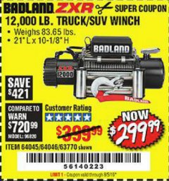 Harbor Freight Coupon BADLAND ZXR12000 12000 LB. OFF-ROAD VEHICLE ELECTRIC WINCH WITH AUTOMATIC LOAD-HOLDING BRAKE Lot No. 64045/64046/63770 Expired: 8/5/19 - $299.99