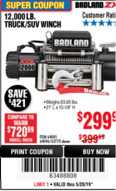 Harbor Freight Coupon BADLAND ZXR12000 12000 LB. OFF-ROAD VEHICLE ELECTRIC WINCH WITH AUTOMATIC LOAD-HOLDING BRAKE Lot No. 64045/64046/63770 Expired: 5/26/19 - $299.99