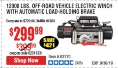 Harbor Freight Coupon BADLAND ZXR12000 12000 LB. OFF-ROAD VEHICLE ELECTRIC WINCH WITH AUTOMATIC LOAD-HOLDING BRAKE Lot No. 64045/64046/63770 Valid Thru: 9/30/19 - $299.99