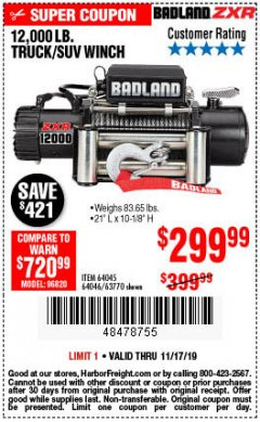 Harbor Freight Coupon BADLAND ZXR12000 12000 LB. OFF-ROAD VEHICLE ELECTRIC WINCH WITH AUTOMATIC LOAD-HOLDING BRAKE Lot No. 64045/64046/63770 Expired: 11/17/19 - $299.99