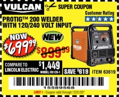 Harbor Freight Coupon VULCAN PROTIG 200 WELDER WITH 120/240 VOLT INPUT Lot No. 63619 Valid: 8/24/20 - 12/31/20 - $699.99