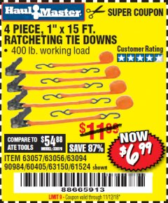 Harbor Freight Coupon 400 LB. CAPACITY 1 IN. X 15 FT. RATCHETING TIE DOWNS 4 PC Lot No. 63150 EXPIRES: 11/12/18 - $6.99