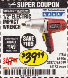 "Harbor Freight Coupon 1/2"" ELECTRIC IMPACT WRENCH Lot No. 31877/61173/68099/69606 Expired: 6/30/19 - $39.99"