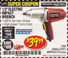 "Harbor Freight Coupon 1/2"" ELECTRIC IMPACT WRENCH Lot No. 31877/61173/68099/69606 Expired: 7/31/19 - $39.99"
