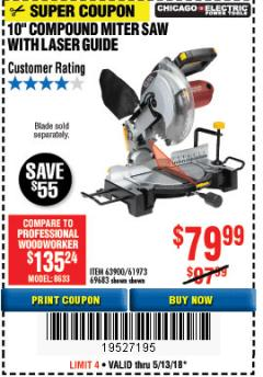 "Harbor Freight Coupon 10"" COMPOUND MITER SAW WITH LASER GUIDE Lot No. 61973/63900/69683 Expired: 5/13/18 - $79.99"