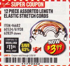 Harbor Freight Coupon 12 PIECE ASSORTED LENGTH ELASTIC STRETCH CORDS Lot No. 46682/60534/61938/62839 EXPIRES: 2/28/19 - $3.99