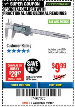 "Harbor Freight Coupon 6"" DIGITAL CALIPER WITH FRACTIONAL AND DECIMAL READINGS Lot No. 63731/62569/68304 Expired: 7/31/18 - $9.99"