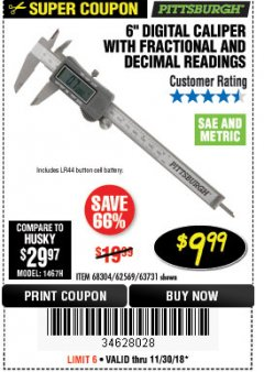 "Harbor Freight Coupon 6"" DIGITAL CALIPER WITH FRACTIONAL AND DECIMAL READINGS Lot No. 63731/62569/68304 Expired: 11/30/18 - $9.99"