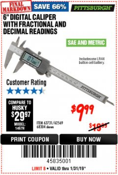 "Harbor Freight Coupon 6"" DIGITAL CALIPER WITH FRACTIONAL AND DECIMAL READINGS Lot No. 63731/62569/68304 Expired: 1/31/19 - $9.99"