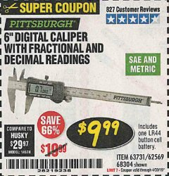 "Harbor Freight Coupon 6"" DIGITAL CALIPER WITH FRACTIONAL AND DECIMAL READINGS Lot No. 63731/62569/68304 Expired: 4/30/19 - $9.99"
