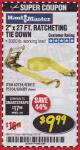 "Harbor Freight Coupon 2"" X 27 FT. HEAVY DUTY RATCHETING TIE DOWN Lot No. 95106/62134/63012/60689 Expired: 3/31/18 - $9.99"