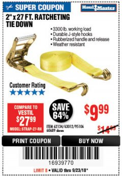"Harbor Freight Coupon 2"" X 27 FT. HEAVY DUTY RATCHETING TIE DOWN Lot No. 95106/62134/63012/60689 Expired: 9/23/18 - $9.99"
