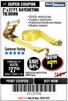 "Harbor Freight Coupon 2"" X 27 FT. HEAVY DUTY RATCHETING TIE DOWN Lot No. 95106/62134/63012/60689 EXPIRES: 10/31/18 - $9.99"