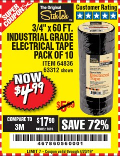 "Harbor Freight Coupon 3/4"" X 60 FT. INDUSTRIAL GRADE ELECTRICAL TAPE PACK OF 10 Lot No. 63312/64836 Expired: 4/20/19 - $4.99"