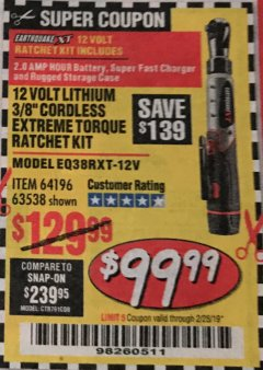 "Harbor Freight Coupon EARTHQUAKE XT 12 VOLT, 3/8"" CORDLESS EXTREME TORQUE RATCHET KIT Lot No. 63538/64196 Expired: 2/28/19 - $99.99"