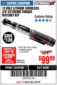 "Harbor Freight Coupon EARTHQUAKE XT 12 VOLT, 3/8"" CORDLESS EXTREME TORQUE RATCHET KIT Lot No. 63538/64196 Expired: 3/3/19 - $99.99"
