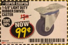 "Harbor Freight Coupon 1-5/8"" RUBBER LIGHT DUTY SWIVEL CASTER Lot No. 41519 Expired: 10/31/18 - $0.99"
