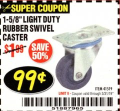 "Harbor Freight Coupon 1-5/8"" RUBBER LIGHT DUTY SWIVEL CASTER Lot No. 41519 Expired: 3/31/19 - $0.99"