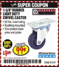 "Harbor Freight Coupon 1-5/8"" RUBBER LIGHT DUTY SWIVEL CASTER Lot No. 41519 Valid Thru: 10/31/19 - $0.99"