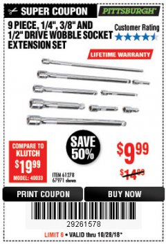 "Harbor Freight Coupon 9 PIECE 1/4"", 3/8"", AND 1/2"" DRIVE WOBBLE SOCKET EXTENSIONS Lot No. 67971/61278 Expired: 10/28/18 - $9.99"
