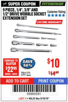 "Harbor Freight Coupon 9 PIECE 1/4"", 3/8"", AND 1/2"" DRIVE WOBBLE SOCKET EXTENSIONS Lot No. 67971/61278 Expired: 6/16/19 - $10"