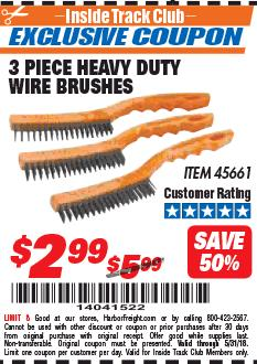 Harbor Freight ITC Coupon 3 PIECE HEAVY DUTY WIRE BRUSHES Lot No. 45661 Expired: 5/31/18 - $2.99