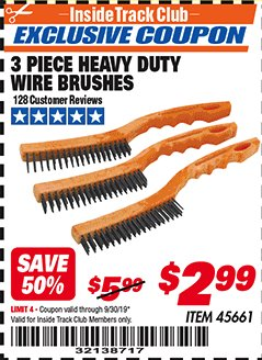 Harbor Freight ITC Coupon 3 PIECE HEAVY DUTY WIRE BRUSHES Lot No. 45661 Expired: 9/30/19 - $2.99