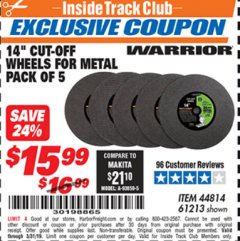"Harbor Freight ITC Coupon 14"" CUT-OFF WHEELS FOR METAL PACK OF 5 Lot No. 44814,61213 Valid Thru: 3/31/19 - $15.99"