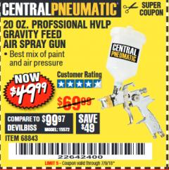 Harbor Freight Coupon 20 OZ. PROFESSIONAL HVLP GRAVITY FEED AIR SPRAY GUN Lot No. 68843 EXPIRES: 7/9/18 - $49.99
