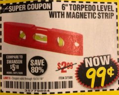 "Harbor Freight Coupon 6"" TORPEDO LEVEL WITH MAGNETIC STRIP Lot No. 37588 Expired: 10/31/18 - $0.99"