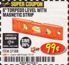 "Harbor Freight Coupon 6"" TORPEDO LEVEL WITH MAGNETIC STRIP Lot No. 37588 Expired: 7/31/19 - $0.99"