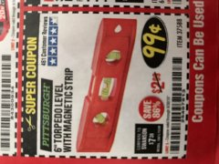 "Harbor Freight Coupon 6"" TORPEDO LEVEL WITH MAGNETIC STRIP Lot No. 37588 Expired: 8/31/19 - $0.99"