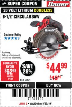 "Harbor Freight Coupon BAUER 20 VOLT LITHIUM CORDLESS 6-1/2"" CIRCULAR SAW Lot No. 63634 Expired: 5/26/19 - $44.99"