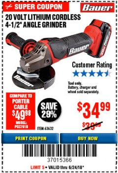 "Harbor Freight Coupon 20 VOLT LITHIUM CORDLESS 4-1/2"" ANGLE GRINDER Lot No. 63632 EXPIRES: 6/24/18 - $34.99"