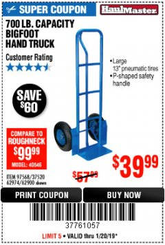 Harbor Freight Coupon 700 LB. CAPACITY BIGFOOT HAND TRUCK Lot No. 37520/97568 Expired: 1/20/19 - $39.99