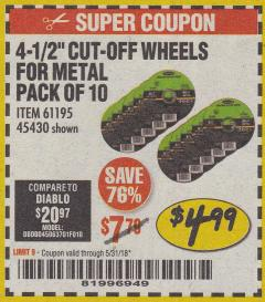 "Harbor Freight Coupon 4-1/2"", 40 GRIT METAL CUT-OFF WHEELS PACK OF 10 Lot No. 64024 Expired: 5/31/18 - $4.99"