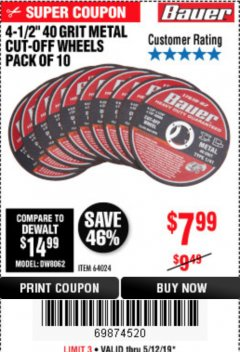 "Harbor Freight Coupon 4-1/2"", 40 GRIT METAL CUT-OFF WHEELS PACK OF 10 Lot No. 64024 Expired: 5/12/19 - $7.99"