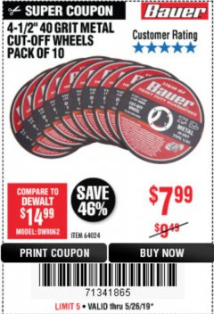 "Harbor Freight Coupon 4-1/2"", 40 GRIT METAL CUT-OFF WHEELS PACK OF 10 Lot No. 64024 Expired: 5/26/19 - $7.99"