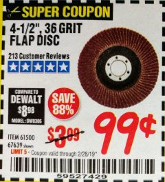 Harbor Freight Coupon 4-1/2 IN. 36 GRIT FLAP DISC Lot No. 61500 EXPIRES: 2/28/19 - $0.99